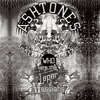 Ashtones – 'Who Are The Leper Messiahs?' (Antitune Records)