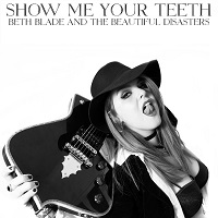 Artwork for Show Me Your Teeth by Beth Blade And The Beautiful Disasters