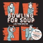 Bowling For Soup – 'Older, Fatter, Still The Greatest Ever: Live From Brixton' – (Self-Released)