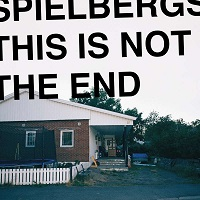 Artwork for This Is Not The End by Spielbergs