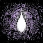 Starve To Survive – 'Have Me To Waste' (Caliber)