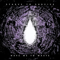 Artwork for Have Me To Waste by Starve To Survive