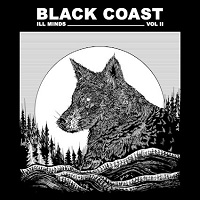 Black Coast – 'Ill Minds Vol 2' (Primordial Records)