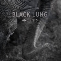 Black Lung – 'Ancients' (Ripple Music/Noisolution)