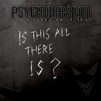 Artwork for Is This All There Is by Psychobabylon