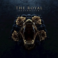 The Royal – 'Deathwatch' (Longbranch/SPV)