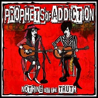 Artwork for Nothing But The Truth by Prophets Of Addiction