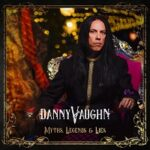ALBUM NEWS: Danny Vaughn to tell myths, legends and lies on new solo release