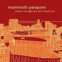 Artwork for There's No Fight We Both Can't Win by Mammoth Penguins