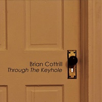 Brian Cottrill – 'Through The Keyhole' (Self-Released)