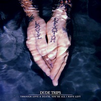 Artwork for Through Love & Death by Dude Trips