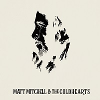 Matt Mitchell & The Coldhearts – 'Matt Mitchell & The Coldhearts' (MMRecordingworks)
