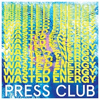 Artwork for Wasted Energy by Press Club