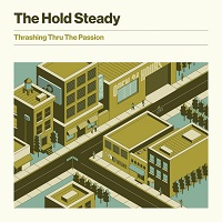 The Hold Steady – 'Thrashing Thru The Passion' (Frenchkiss Records)