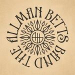 The Allman Betts Band – 'Down To The River' (BMG)