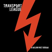 Transport League – 'A Million Volt Scream' (Mighty Music)