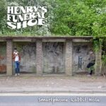 Henry's Funeral Shoe – 'Smartphone Rabbit Hole' (Self-Released)