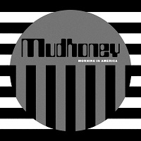 Mudhoney – 'Morning In America' (Sub Pop)