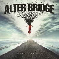 Artwork for Walk The Sky by Alter Bridge