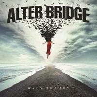 Alter Bridge – 'Walk The Sky' (Napalm Records)