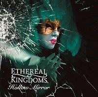 Ethereal Kingdoms – 'Hollow Mirror' (Mighty Music)