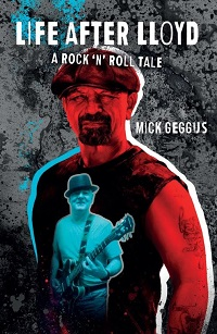 'Life After Lloyd: A Rock 'n' Roll Tale' – Mick Geggus (Cadiz Music)