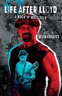 'Life After Lloyd: A Rock 'n' Roll Tale' – Mick Geggus (Cadiz Music)