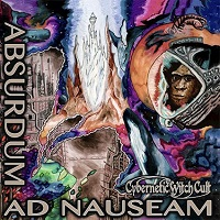Artwork for Absurdum Ad Nauseum by Cybernetic Witch Cult