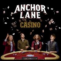 Anchor Lane – 'Casino' (R7 Records)