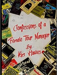 'Confessions Of A Female Tour Manager': The BIG Über Rock Interview – Kim Hawes