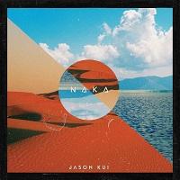 Jason Kui – 'Naka' (Prosthetic Records)