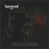 Wormwood – 'Ghostlands – Wounds from a Bleeding Earth' (Black Lodge Records)