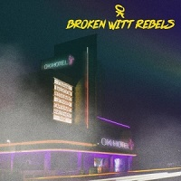 Broken Witt Rebels – 'OK Hotel' (Spinefarm)