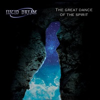 Lucid Dream – 'The Great Dance Of The Spirit' (Sliptrick Records)