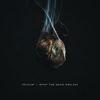 Artwork for What The Dead Men Say by Trivium