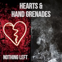 Artwork for Nothing Left by Hearts & Hand Grenades
