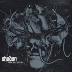 Shodan – 'Death, Rule Over Us' (Deformeathing Productions)