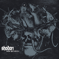 Shodan – 'Death, Rule Over Us' (Deformeathing Productions)