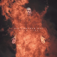 Die Another Day – 'Wildfire' (Self-Released)