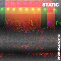Artwork for Static by Blacktop Mojo