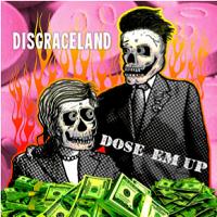 Disgraceland – 'Dose 'Em Up' EP (Self-Released)