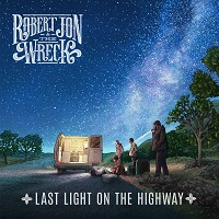 Robert Jon & The Wreck – 'Last Light On The Highway' (Self-Released)