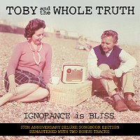 Artwork for Ignorance Is Bliss by Toby And The Whole Truth