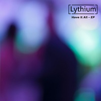 Artwork for Have It All by Lythium