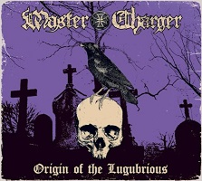 Master Charger – 'Origin of the Lugubrious' (Stoned Rocka Records)