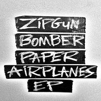 ZipGun Bomber – 'Paper Airplanes (Revisited)' (Rum Bar Records)