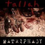 Tallah – 'Matriphagy' (Earache Records)