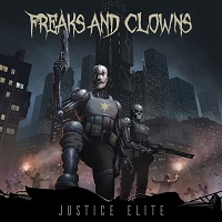 Freaks And Clowns – 'Justice Elite' (Metalville)