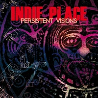 Indie Place – 'Persistent Visions' EP (Freemood/Heavy Load/Tanzan Music)