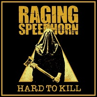 Raging Speedhorn – 'Hard To Kill' (Red Weed Records)